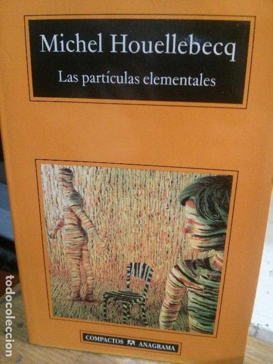 LAS PARTÍCULAS ELEMENTALES, MICHEL HOUELLEBECQ, ANAGRAMA EDITORIAL. (Libros antiguos (hasta 1936), raros y curiosos - Literatura - Ensayo)