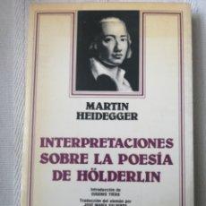 Libros antiguos: INTERPRETACIONES SOBRE LA POESÍA DE HÖLDERLIN, DE MARTIN HEIDEGGER EDITORIAL ARIEL, RÚSTICA CON SOLA. Lote 221634187