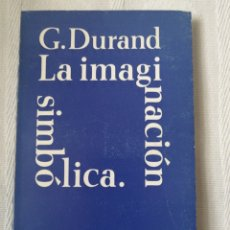 Libros antiguos: LA IMAGINACION SIMBOLICA GILBERT DURAND AMORRORTU EDITORES,1968 IN 8º RUSTICA SOLPAS 147 PP. 2 H. Lote 196482448