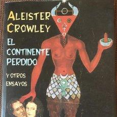 Libros antiguos: ALEISTER CROWLEY, EL CONTINENTE PERDIDO Y OTROS ENSAYOS - ED. VALDEMAR (2001). Lote 263971880