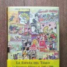 Libros antiguos: LA ESPAÑA DEL TEBEO LA HISTORIETA ESPAÑOLA DE 1940 A 2000 ALTARRIBA. Lote 197067512