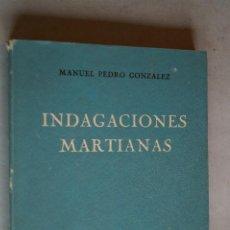 Libros antiguos: INDAGACIONES MARTIANAS. MANUEL PEDRO GONZALEZ.. Lote 197628195