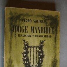 Libros antiguos: JORGE MANRIQUE O TRADICIÓN Y ORIGINALIDAD. PEDRO SALINAS. 1952. Lote 197830675