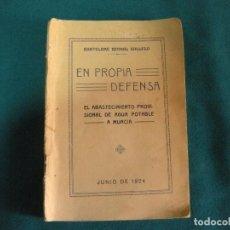 Libros antiguos: EN PROPIA DEFENSA, BARTOLOMÉ BERNAL GALLEGO. MURCIA 1924. Lote 197887671