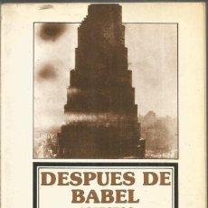 Libros antiguos: GEORGE STEINER. DESPUES DE BABEL. ASPECTOS DEL LENGUAJE Y LA TRADUCCION. FONDO DE CULTURA ECONOMICA. Lote 198681360