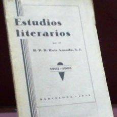 Libros antiguos: RAMON RUIZ AMADO ... ESTUDIOS LITERARIOS 1902 1908 ... 1934. Lote 198733046