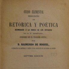 Libros antiguos: CURSO ELEMENTAL TEÓRICO-PRÁCTICO DE RETÓRICA Y POÉTICA... - RAIMUNDO DE MIGUEL. Lote 198802648