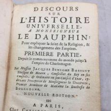 Libros antiguos: DISCOURS SUR L' HISTOIRE UNIVERSELLE, A MONSEIGNEUR LE DAUPHIN 1730 PREMIER PARTIE EN FRANCÉS. Lote 198813387
