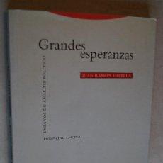 Libros antiguos: GRANDES ESPERANZAS. ENSAYOS DE ANALISIS POLITICOS. JUAN RAMÓN CAPELLA.. Lote 198819377