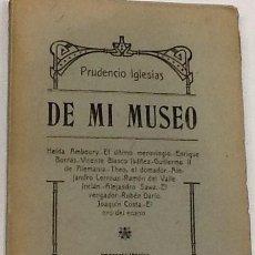Libros antiguos: PRUDENCIO IGLESIAS ... DE MI MUSEO ... 1909. Lote 198838900