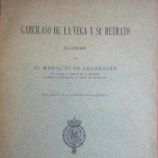 Libros antiguos: MARQUES DE LAURENCIN ... GARCILASO DE LA VEGA Y SU RETRATO ... 1914. Lote 198840726
