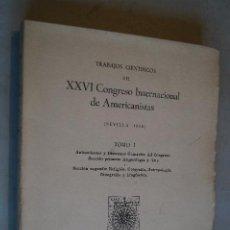 Libros antiguos: XXVI CONGRESO INTERNACIONAL DE AMERICANISTAS. 1948. Lote 198843807