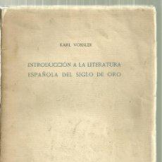 Libros antiguos: 1540.- INTRODUCCION A LA LITERATURA ESPAÑOLA DEL SIGLO DE ORO-KARL VOSSLER-CRUZ Y RAYA MADRID 1934. Lote 199455775