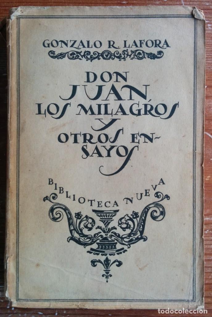 GONZALO R. LAFORA: DON JUAN, LOS MILAGROS Y OTROS ENSAYOS. (Libros antiguos (hasta 1936), raros y curiosos - Literatura - Ensayo)
