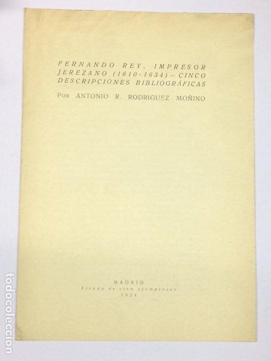 AÑ0 1934 - RODRIGUEZ MOÑINO, ANTONIO. FERNANDO REY, IMPRESOR JEREZANO (1610-1634) - BIBLIOGRAFÍA (Libros antiguos (hasta 1936), raros y curiosos - Literatura - Ensayo)
