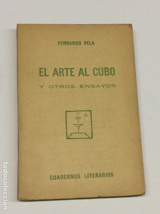 AÑO 1927 - VELA, FERNANDO. EL ARTE AL CUBO Y OTROS ENSAYOS - CUADERNOS LITERARIOS 1ª EDICIÓN (Libros antiguos (hasta 1936), raros y curiosos - Literatura - Ensayo)
