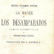 Libros antiguos: LA MADRE DE LOS DESAMPARADOS.ENRIQUE PEREZ ESCRIRCH Y FR. P. DE ENTRALA. TOMO I 1857. Lote 199590393