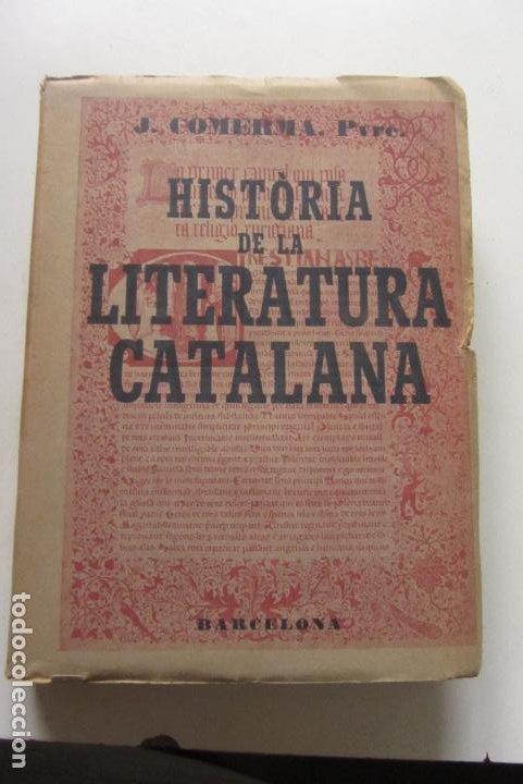 HISTÒRIA DE LA LITERATURA CATALANA J. COMERMA VILANOVA PVRE. EDIT POLIGLOTA BARCELONA 1923 CS217 (Libros antiguos (hasta 1936), raros y curiosos - Literatura - Ensayo)