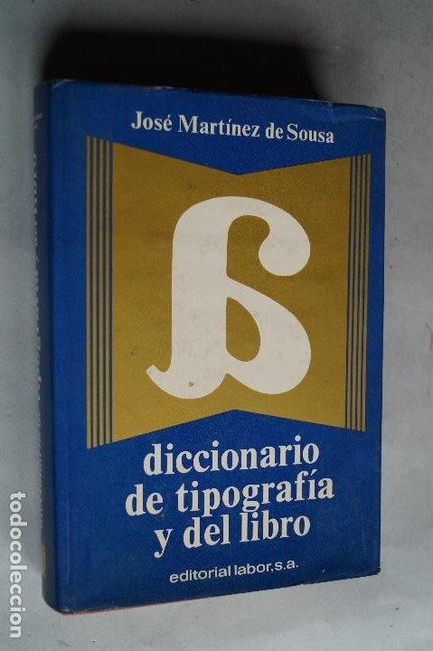 DICCIONARIO DE TIPOGRAFÍA Y DEL LIBRO. JOSÉ MARTÍNEZ DE SOUSA. (Libros antiguos (hasta 1936), raros y curiosos - Literatura - Ensayo)