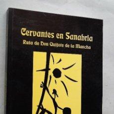 Libros antiguos: CERVANTES EN SANABRIA. RUTA DE DON QUIJOTE DE LA MANCHA. LEANDRO RODRÍGUEZ.. Lote 200317436