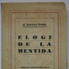 Libros antiguos: ELOGI DE LA MENTIDA - J TORRES TRIBÓ. Lote 201214281