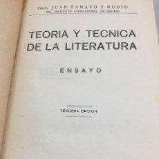 Libros antiguos: TEORÍA Y TÉCNICA DE LA LITERATURA. ENSAYO. JUAN TAMAYO Y RUBIO. 1932. Lote 201551897