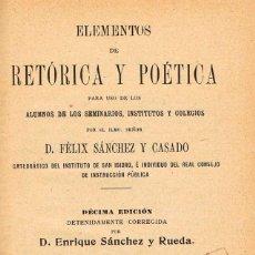 Libros antiguos: SANCHEZ Y CASADO FELIX ELEMENTOS DE RETORICA Y POETICA, AÑO 1906. Lote 201841791
