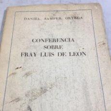 Libros antiguos: CONFERENCIA SOBRE FRAY LUIS DE LEÓN 1927 DANIEL SAMPER ORTEGA FIRMADA Y DEDICADA POR EL AUTOR.. Lote 202550587