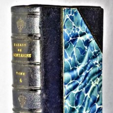 Libros antiguos: OEUVRES COMPLÈTES DE MICHEL DE MONTAIGNE. LES ESSAIS. IV. Lote 204502753