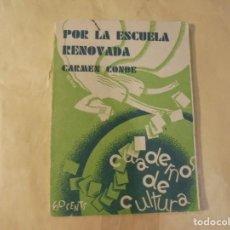 Libros antiguos: CARMEN CONDE. ESCUELA RENOVADA. 1931. 1ª EDICIÓN. CUBIERTA DE RENAU. Lote 204590896