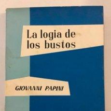 Libros antiguos: LA LOGIA DE LOS BUSTOS, ESCRITOS SOBRE HOMBRES DE GENIO, DE INGENIO, DE CORAZÓN.. Lote 204662125