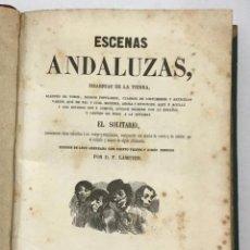 Libros antiguos: ESCENAS ANDALUZAS, BIZARRIAS DE LA TIERRA.. Lote 204664008