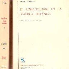 Libros antiguos: CARILLA, EMILIO - EL ROMANTICISMO EN LA AMÉRICA HISPÁNICA. TOMOS I Y II. Lote 204694407