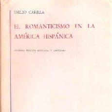 Libros antiguos: CARILLA, EMILIO - EL ROMANTICISMO EN LA AMÉRICA HISPÁNICA. TOMO I Y II. Lote 204694971