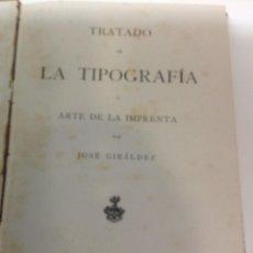Libros antiguos: JOSE GIRALDEZ ... TRATADO DE LA TIPOGRAFIA O ARTE DE LA IMPRENTA ... 1884. Lote 204709660
