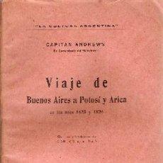 Libros antiguos: ANDREWS, CAPITÁN - VIAJE DE BUENOS AIRES A POTOSÍ Y ARICA EN LOS AÑOS 1825 Y 1826. Lote 205003613