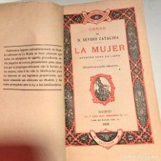 Libros antiguos: LA MUJER. APUNTES PARA UN LIBRO. D. SEVERO CATALINA. 1928. Lote 205024686