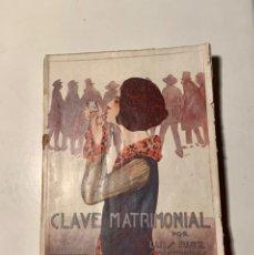 Libros antiguos: CLAVE MATRIMONIAL . FISIO-PSICOLOGÍA DE UN ASUNTO ESCABROSO. LUIS RUIZ CONTRERAS. 1924. Lote 205027000