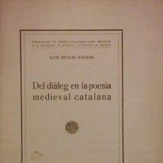 Libros antiguos: EL DIÀLEG EN LA POESIA MEDIEVAL CATALANA, LLUÍS NICOLAU D'OLWER. BARCELONA, 1920. Lote 205137087