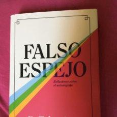 Libros antiguos: FALSO ESPEJO . REFLEXIONES SOBRE EL AUTOENGAÑO . JIA TOLENTINO.. Lote 205103517