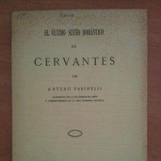 Libros antiguos: 1922 EL ÚLTIMO SUEÑO ROMÁNTICO DE CERVANTES .- ARTURO FARINELLI. Lote 205290438
