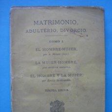 Libros antiguos: MATRIMONIO ADULTERIO DIVORCIO, TOMO I - 3 ENSAYOS SOBRE EL HOMBRE Y LA MUJER - ALEJANDRO DUMAS 1873. Lote 205336602