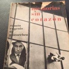Libros antiguos: MEMORIAS SIN CORAZON. RAMÓN EUGENIO DE GOICOECHEA. GRABADOS DE GUINOVART. FOTO PORTADA MISERACHS.. Lote 205813270