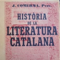 Libros antiguos: JOSEP COMERMA. HISTÒRIA DE LA LITERATURA CATALANA. ED. POLIGLOTA. NIHIL OBSTAT 1923.. Lote 206229143