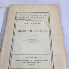 Libros antiguos: IDEARIUM ESPAÑOL. ANGEL GANIVET, OBRAS COMPLETAS TOMO I. 1923. Lote 206254208