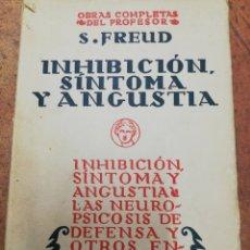 Libros antiguos: S. FREUD INHIBICIÓN SÍNTOMA Y ANGUSTIA BIBLIOTECA NUEVA 1934. Lote 206318778