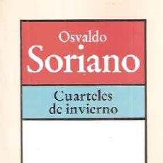 Libros antiguos: SORIANO, OSVALDO - CUARTELES DE INVIERNO - PRIMERA EDICIÓN. Lote 206474675