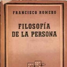 Libros antiguos: ROMERO, FRANCISCO - FILOSOFÍA DE LA PERSONA Y OTROS ENSAYOS DE FILOSOFÍA - 1º EDICIÓN 1944. Lote 207546966