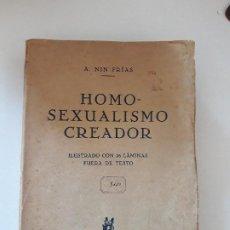 Libros antiguos: HOMOSEXUALISMO CREADOR. ALBERTO NIN FRÍAS. JAVIER MORATA EDITOR. MADRID, 1ª EDICION, 1933. MUY RARO. Lote 208432143
