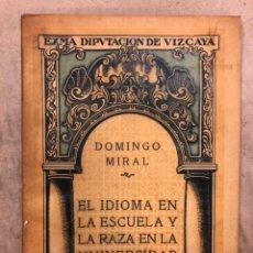 Libros antiguos: EL IDIOMA EN LA ESCUELA Y LA RAZA EN LA UNIVERSIDAD. DOMINGO MIRAL. CULTURA VASCA 1920.. Lote 208623211
